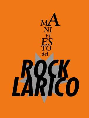 """Manifiesto del Rock Lárico: """"Hoy se privilegia lo estético sobre lo artístico"""""""