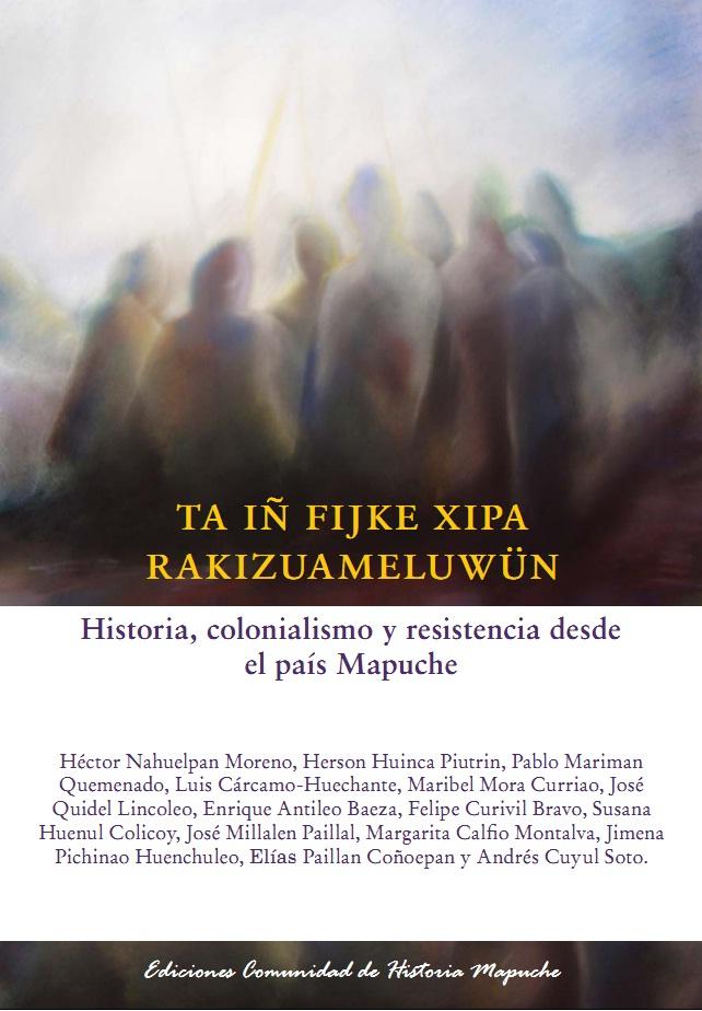 Ediciones Comunidad de Historia Mapuche lanza libro autogestionado