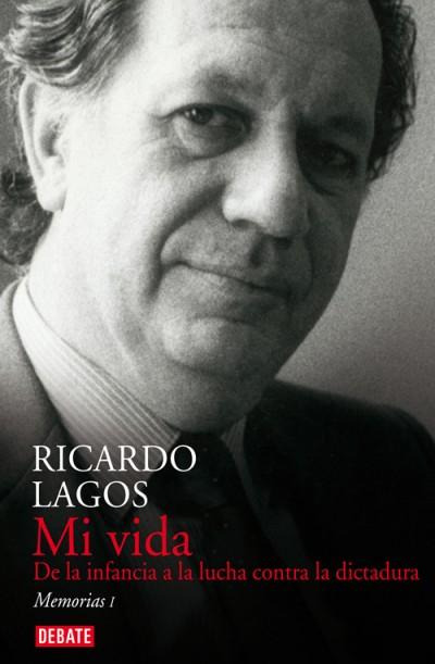 Ricardo Lagos Escobar presenta el primer volumen de sus memorias, «Mi   vida. De la infancia a la lucha contra la dictadura»