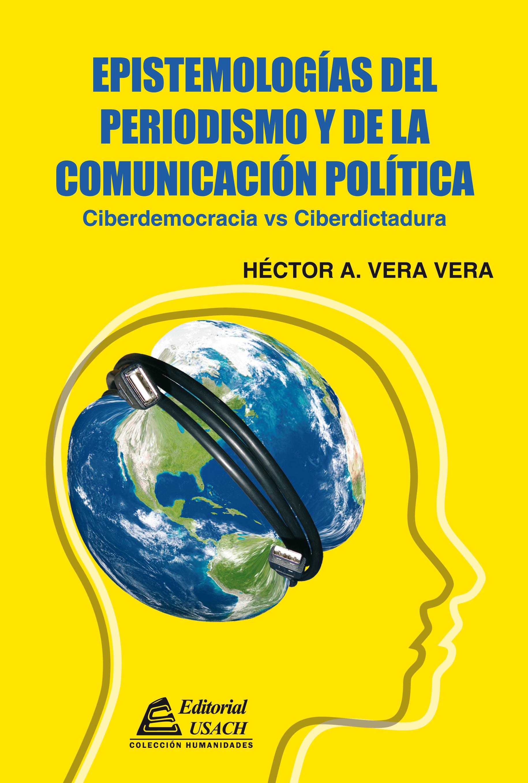 """Editorial USACH lanzará """"Epistemologías del periodismo y de la comunicación política"""" de Héctor Vera V."""