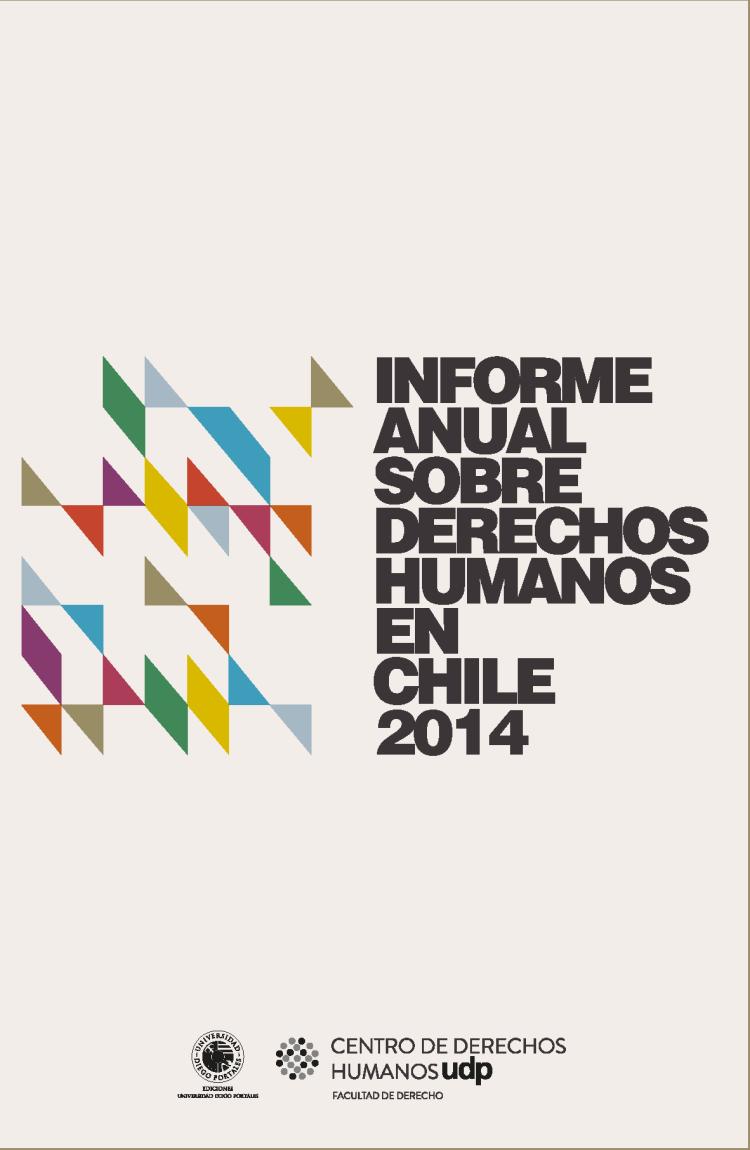 Informe de Derechos Humanos UDP 2014 describe desolador panorama de los derechos laborales en Chile