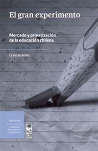 'El Gran Experimento', la obra en la que Cristian Bellei analiza la experiencia educacional de Chile
