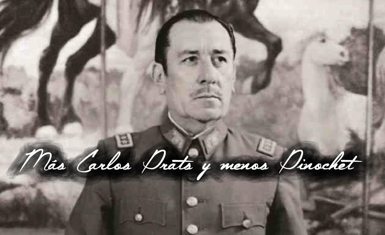 Más Carlos Prats y menos Pinochet
