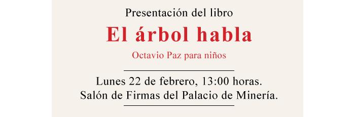 Presentan libro infantil El árbol habla: Octavio Paz para niños