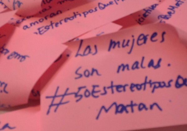 50 estereotipos que matan: La campaña en contra de la violencia simbólica de género