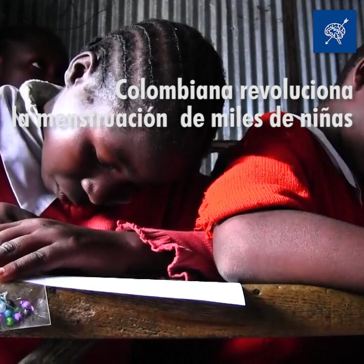 Colombiana soluciona problema menstrual en África.