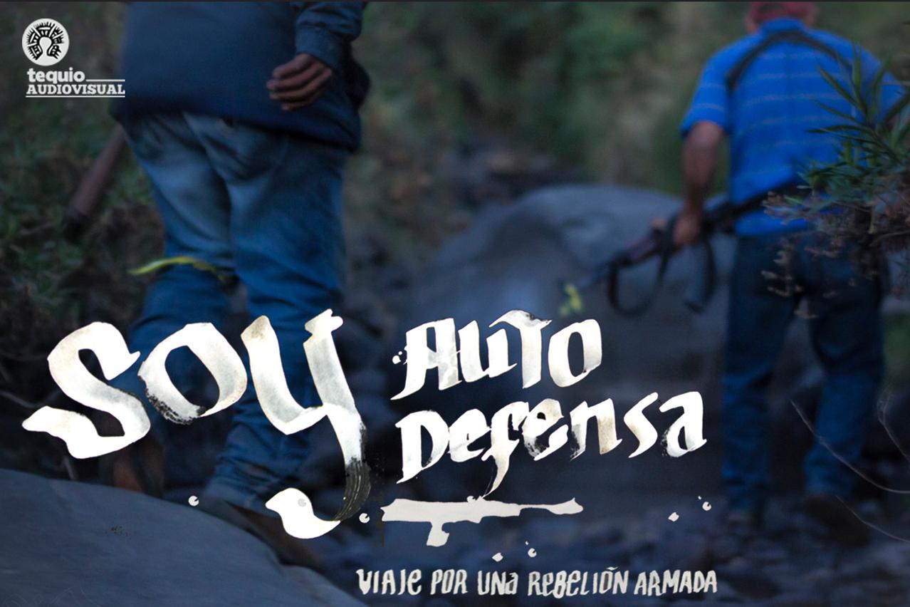 Soy Autodefensa: Viaje por una rebelión armada (Documental Completo)
