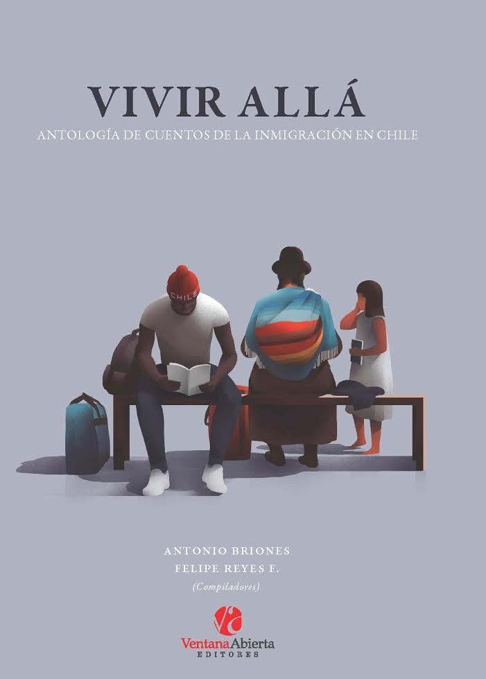 Vivir Allá, antología de cuentos sobre la inmigración en Chile