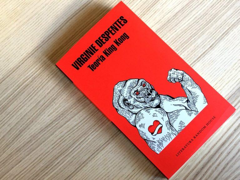 Teoría King Kong: claves de lectura para un clásico feminista contemporáneo