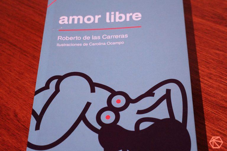 «La libertad de la mujer es nuestra agonía»: el amor libre por Roberto de las Carreras