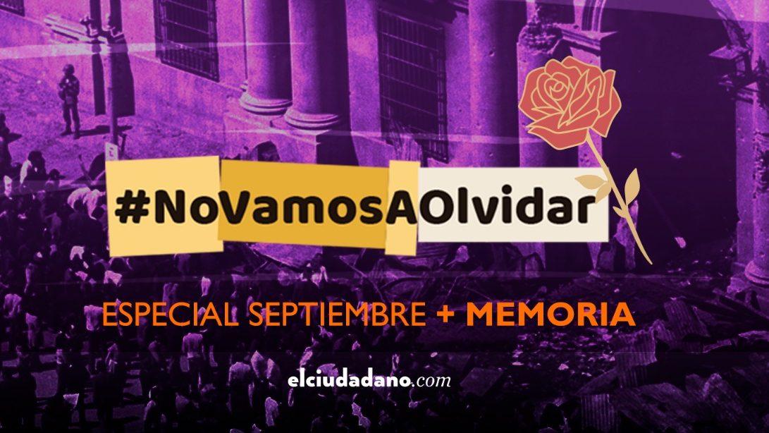 #NoVamosAOlvidar. O porqué dedicarnos a la memoria de septiembre