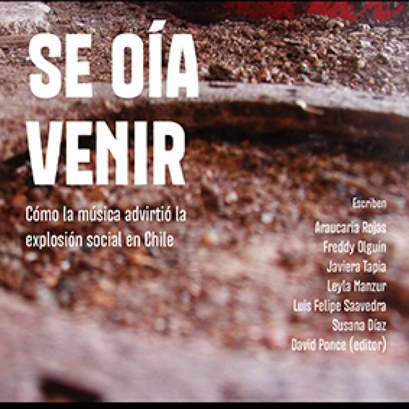 Se oía venir: el libro sobre la música que advirtió el movimiento social en Chile