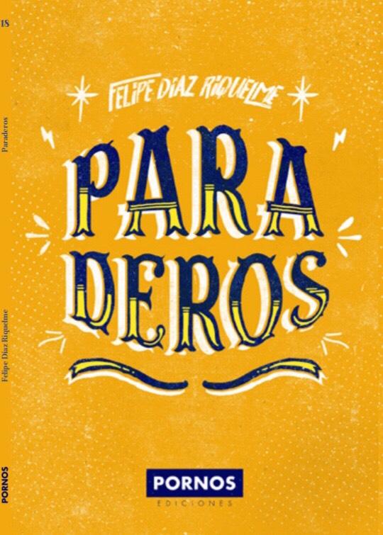 """""""Paraderos"""", poemario de Felipe Díaz: La apropiación del contexto"""