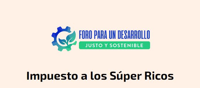 Foro para el Desarrollo Justo y Sostenible impartirá seminario sobre el Impuesto a los Súper Ricos