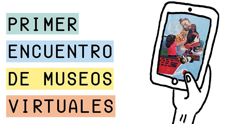 Convocan a participar del primer encuentro de museos virtuales el 7 y 8 de noviembre