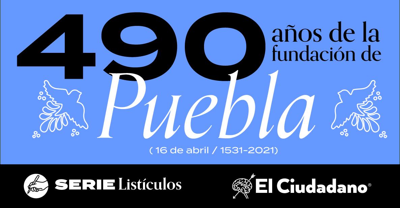 490 años de la Fundación de Puebla