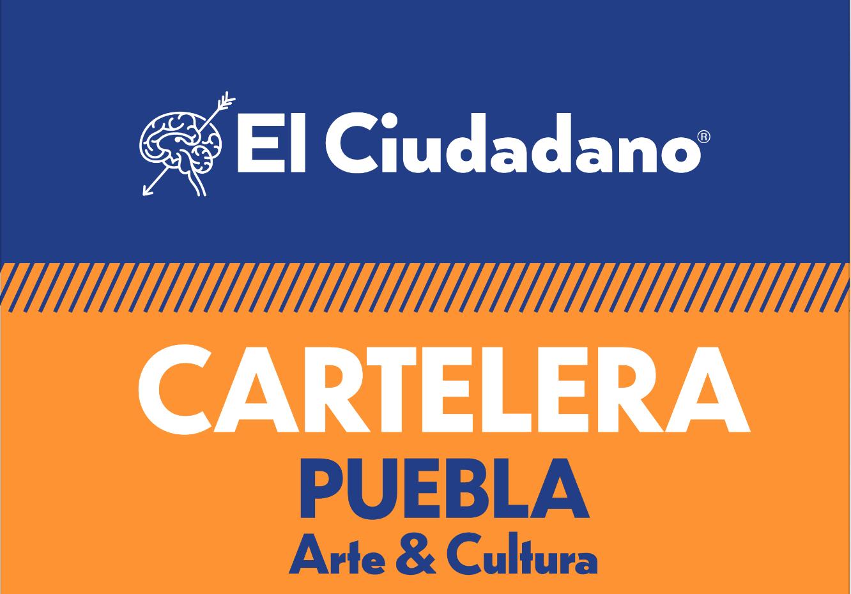Cartelera Cultural Puebla: del 12 al 15 de abril 2021