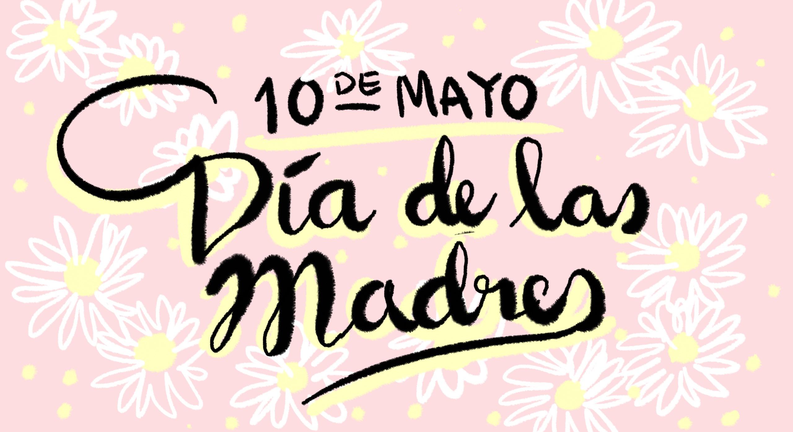 Día de las Madres: las mamás hablan