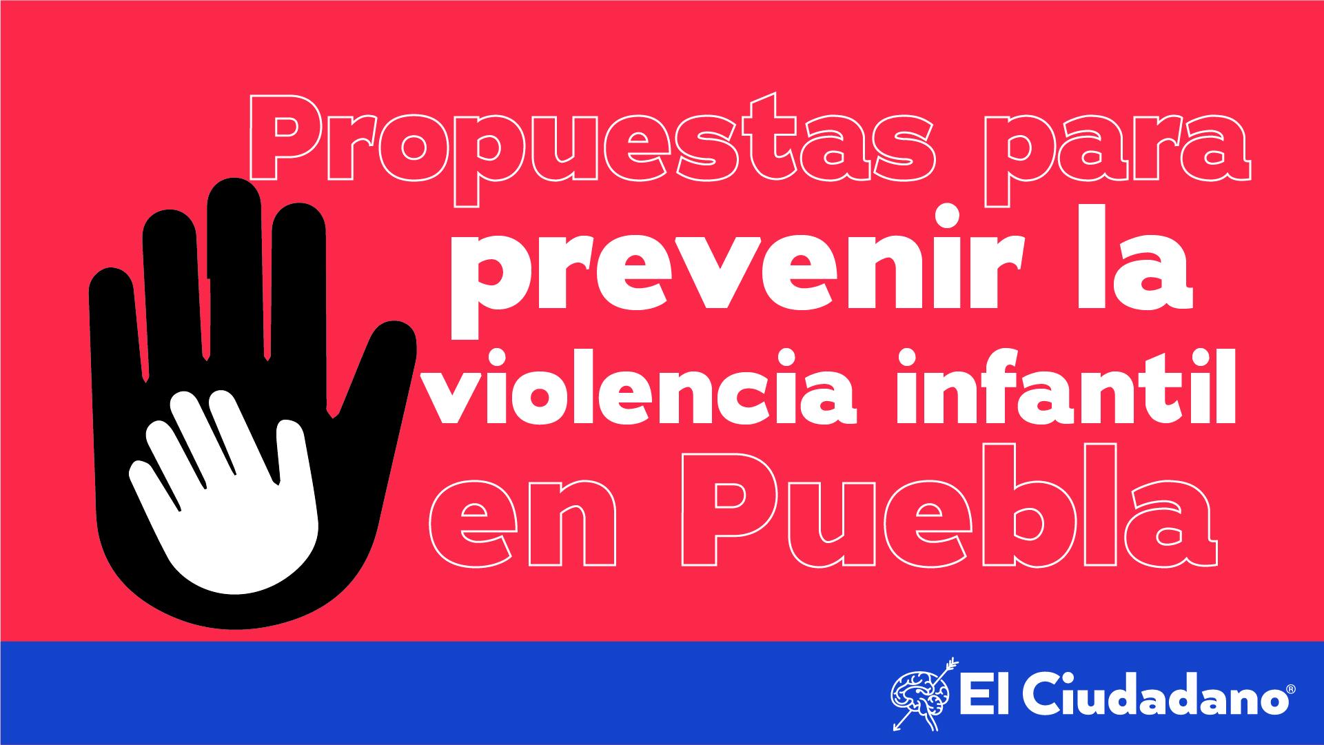 Propuestas para prevenir la violencia infantil en las escuelas de Puebla