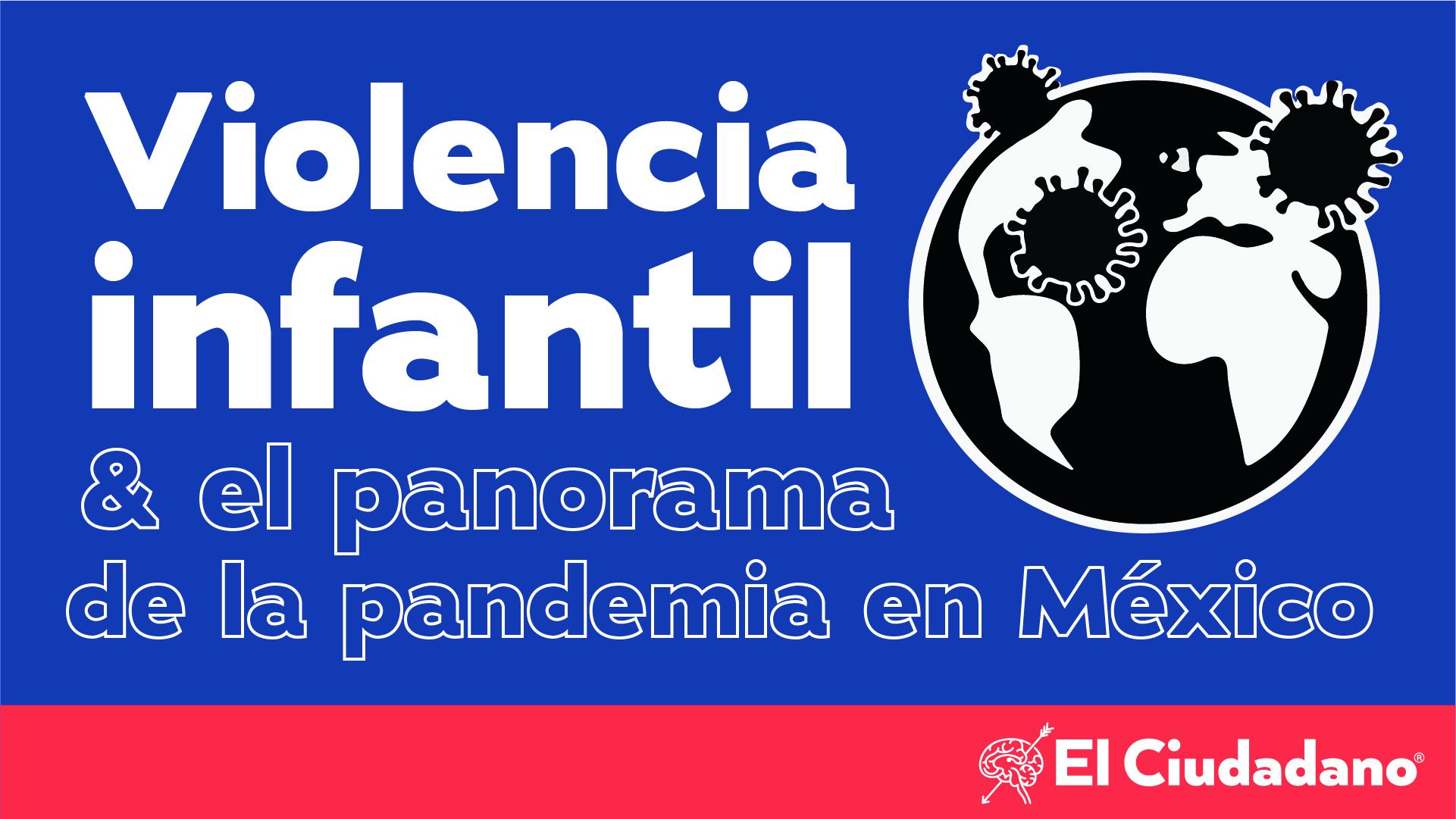 Violencia infantil y el panorama de la pandemia en México