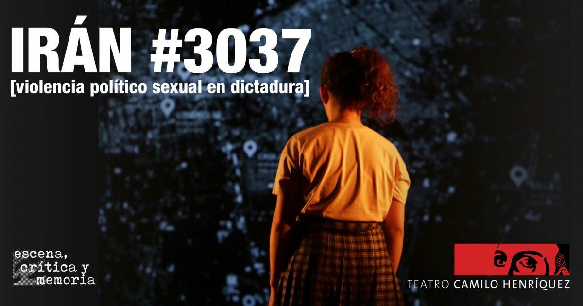 Teatro Camilo Henríquez regresa a la presencialidad con IRÁN #3037